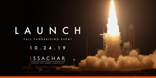 Launch!   iSSACHAR's Fall Fundraising Event
