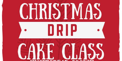 Christmas Drip Cake Decorating Class: Ages 16+
