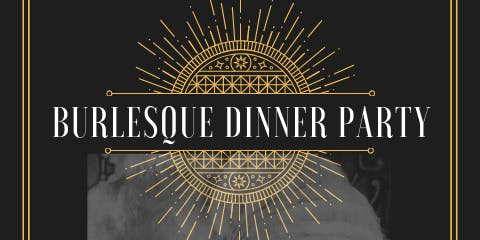 SOLD OUT Burlesque Dinner Party