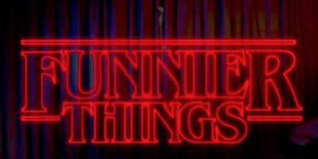 Comedy Show ( Stand Up Comedy ) Funnier Things tickets