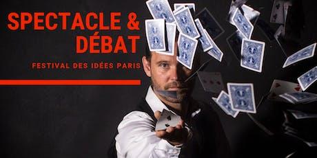 Spectacle de magie & Débat /#Festival des idées Paris billets