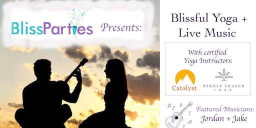 Bliss Parties Presents: Blissful Yoga + Live Music