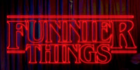 Comedy ( Stand Up Comedy ) Funnier Things tickets