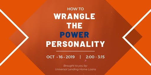 How to Wrangle the Power Personality | Live Workshop