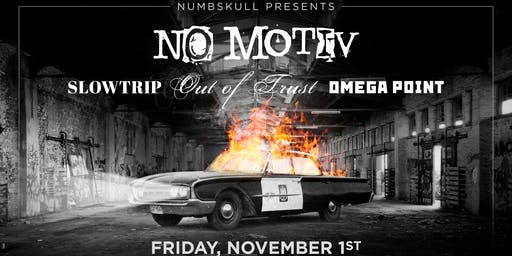 Numbskull presents NO MOTIV x Out of Trust x Slowtrip x Omega Point