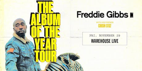 FREDDIE GIBBS - ALBUM OF THE YEAR TOUR