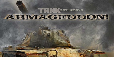 TANK SATURDAY: ARMAGEDDON! tickets