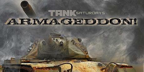 TANK SATURDAY: ARMAGEDDON! tickets