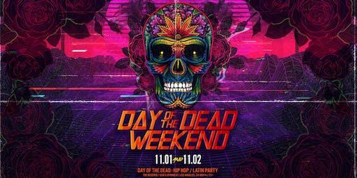 Day Of The Dead Weekend (FRIDAY) - DIA DE LOS MUERTOS