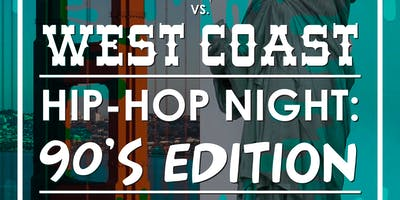 East Coast VS. West Coast Hip-Hop Night: 90's Edition