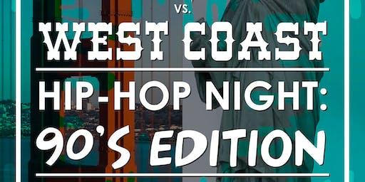 East Coast VS. West Coast Hip-Hop Night: 90's Edition