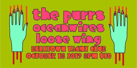 The Purrs, Oceanwires, Loose Wing tickets