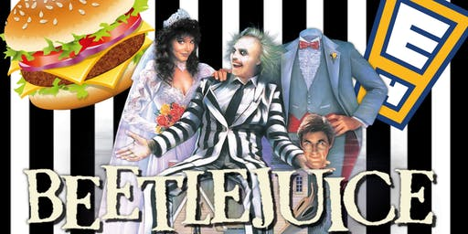 Beetlejuice, Burgers and Beer!