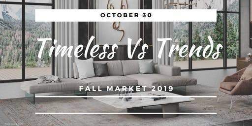 FALL MARKET 2019: TIMELESS VS TRENDS