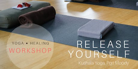 Release Yourself - A Yoga Healing Workshop tickets
