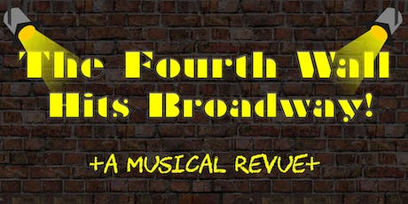 The Fourth Wall Hits Broadway! A Musical Revue tickets