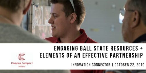 Engaging with Ball State Resources + Elements of an Effective Partnership