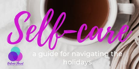 Self-care: a Guide for Navigating the Holidays tickets