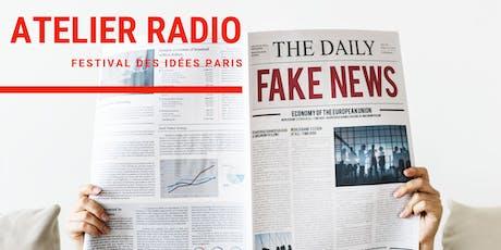 Fake News ! - Atelier Radio Campus Paris / #Festival des idées Paris billets