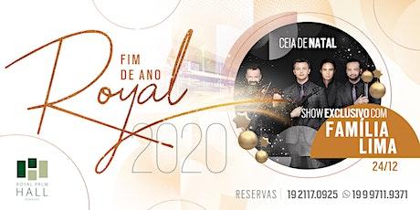 Ceia de Natal - Fim de Ano Royal 2020 - Família Lima ingressos