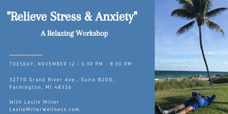Relieve Stress & Anxiety - A Relaxing Workshop with Leslie Miller tickets