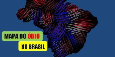 LANÇAMENTO DO MAPA DO ÓDIO NO BRASIL