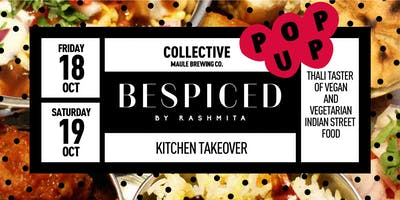 Bespiced by Rashmita - Kitchen Takeover/Supper Club at Maule Collective