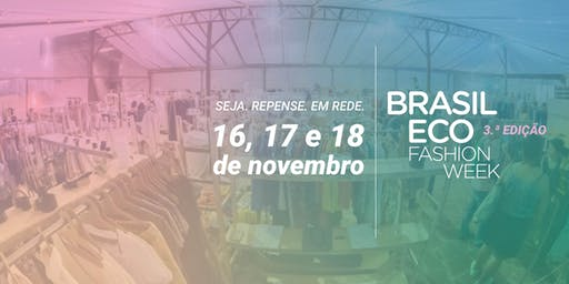 Brasil Eco Fashion Week - 3ª edição