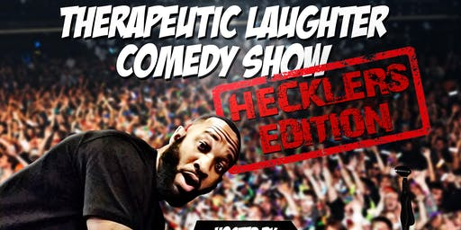 Therapeutic Laughter Comedy Show[Hecklers Edition]