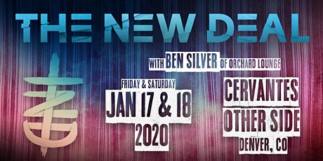 theNEWDEAL w/ Ben Silver of Orchard Lounge - Night 1 tickets