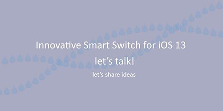 Innovative Smart Switch for iOS 13 tickets
