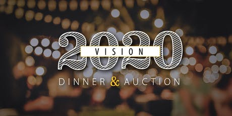 VISION 2020 Dinner & Auction tickets