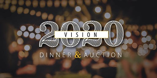 VISION 2020 Dinner & Auction