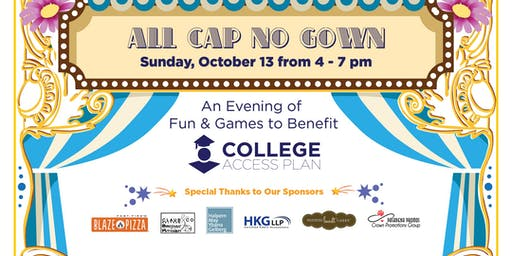 All CAP No Gown - A Benefit for College Access Plan (CAP)