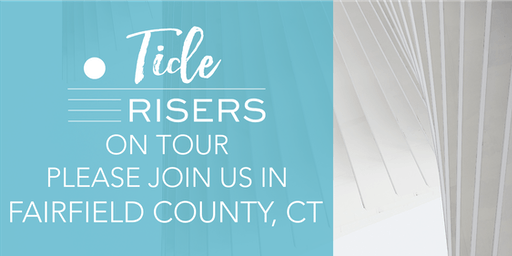 Tide Risers on Tour: Fairfield County, CT