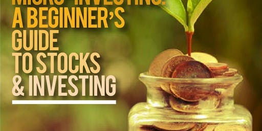Micro-Investing: A Beginner's Guide to Stocks and Investing