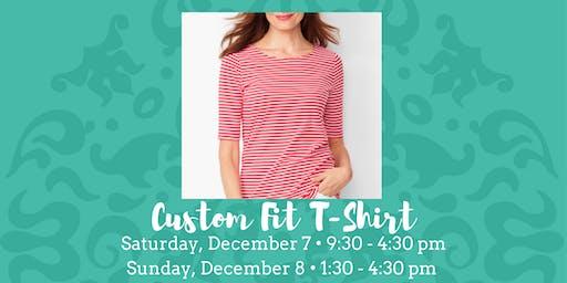 Custom Fit T Shirt • December 7 & 8, 2019