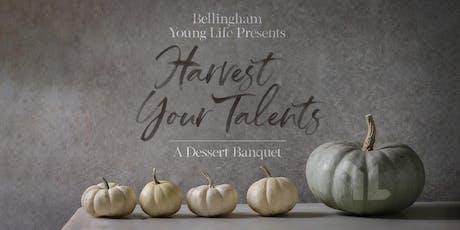 Harvest Your Talents - Bellingham Young Life Dessert Banquet tickets
