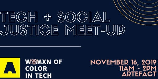 Womxn of Color in Tech + Social Justice Meet-up