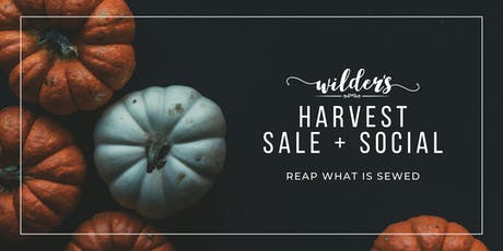 Wilder's Harvest Sale & Social - Reap What is Sewed tickets