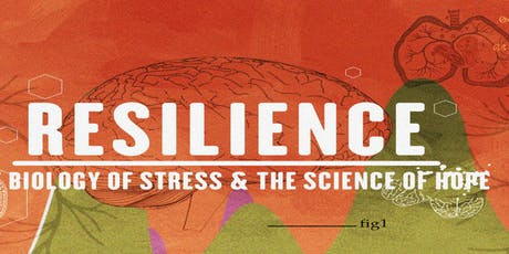 Resilience  The Biology of Stress and the Science of Hope tickets