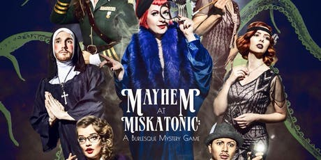 Mayhem at Miskatonic: A Burlesque Mystery Game tickets