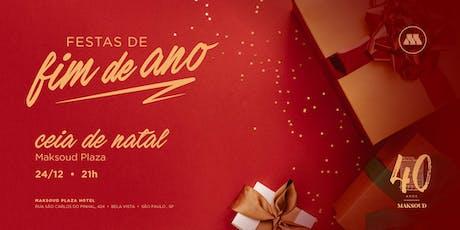 Ceia de Natal 2019 - Maksoud Plaza ingressos
