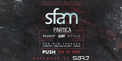Future Pixels x PUSH Ft. sfam, Runnit, Gurf, XTALS 11/22