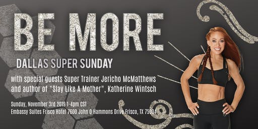 BE MORE: Dallas Super Sunday w/ Jericho McMatthews