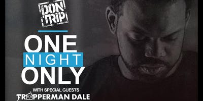 Don Trip - One Night Only -Dallas, TX with Special Guest Trapperman Dale