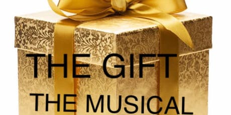 The Gift (The Musical) Stage Play tickets