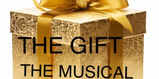 The Gift (The Musical) Stage Play