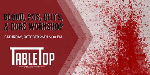 Blood, Pus, Guts, & Gore Workshop