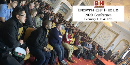 B&H Depth of Field 2020 Conference (Attend in-person)